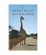 A Short Road Backwards by G. A. J. Coleman (2013, Paperback) - $12.86