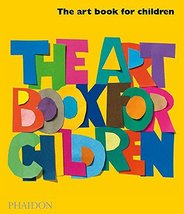 The Art Book for Children - Book Two [Hardcover] Editors of Phaidon Press - $22.28