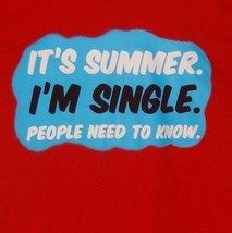 New It's Summer I'm Single People Need To Know T-Shirt  Size Large Red - $31.56