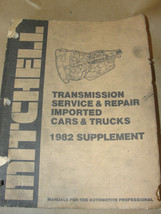MITCHELL 1982 SUPPLEMENT TRANSMISSION SERVICE & REPAIR IMPORTED CARS & T... - $13.99