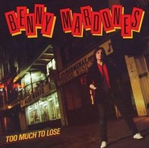 TOO MUCH TO LOSE [LP VINYL] [Vinyl] Benny Mardones [Vinyl] - $19.95