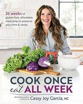 Cook Once, Eat All Week: 26 Weeks of Gluten-Free, Affordable Meal Prep t... - $12.00