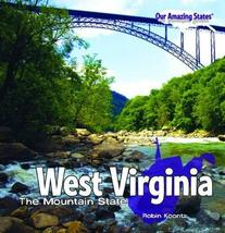 West Virginia: The Mountain State (Our Amazing States) [Library Binding] [Aug 15