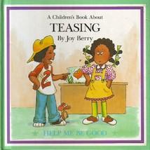 A children's book about teasing (Help me be good) Berry, Joy Wilt - $6.09