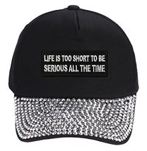 Life Is Too Short To Be Serious All The Time Hat - Black Rhinestone Adju... - $17.05