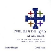 I WILL BLESS THE LORD AT ALL TIMES by Marty Haugen and David Haas