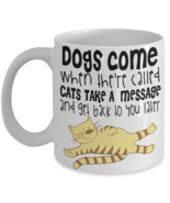 Dogs Come Cats Take A Message Funny Pet Lovers Coffee Mug Gift - $14.84+