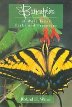 Butterflies of West Texas Parks and Preserves [Paperback] Wauer, Roland H. - $3.46