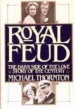 Royal Feud: The Dark Side of the Love Story of the Century Thornton, Michael image 1