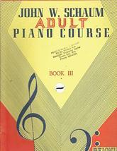 John W. Schaum Adult Piano Course, Book III (3) [Paperback] John W. Schaum - $3.71
