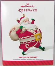 SANTA'S ON HIS WAY 2014 Hallmark Christmas Holiday Ornament NIB Jolly El... - $9.50
