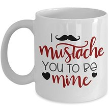 Valentines Day Lovers Coffee Mug - I Mustache You To Be Mine - Ceramic 1... - $14.95+