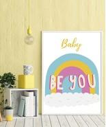 Rainbow Print, baby be you, Rainbow Art Print, Rainbow Wall Art, Rainbow... - $1.00