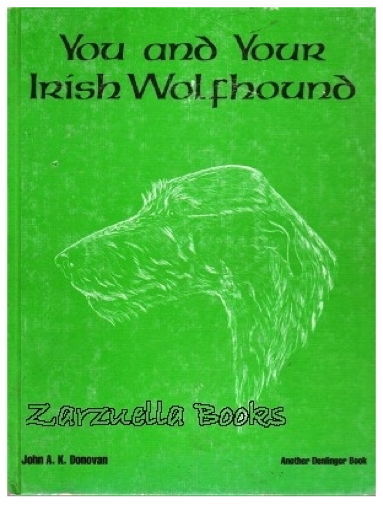 You and Your Irish Wolfhound - John Donovan :   Hardcover 1976   @ZB