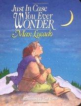 Just In Case You Ever Wonder [Board book] Lucado, Max - $3.71