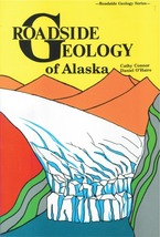 Roadside Geology of Alaska ~ Rock Hounding and Gold Prospecting - $17.95