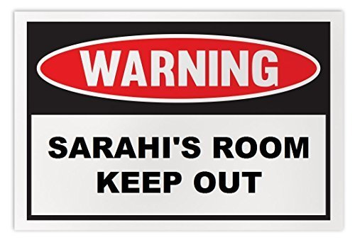 Personalized Novelty Warning Sign: Sarahi's Room Keep Out - Boys, Girls, Kids, C