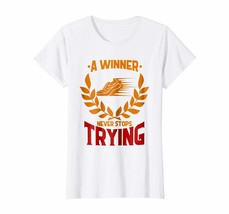 Sport Shirts - Running TShirt Winner Never Stops Trying T Shirt Wowen - $19.95+