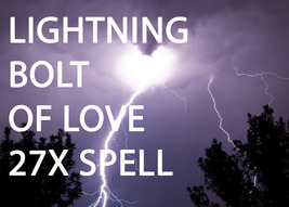 Haunted 27X Full Coven Lightning Bolt Of Love Quick Effects Love High Magick - $38.00