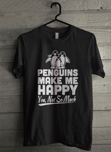 Penguins make me happy you not so much Men's T-Shirt - Custom (3984) - £14.66 GBP+