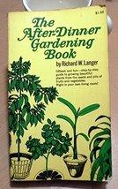 The After-Dinner Gardening Book Langer, Richard W. - $12.85