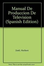 Manual de Produccion de Television (Spanish Edition) [Paperback] [Jan 01... - $54.45