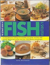Ultimate Book Of Fish And Shellfish - Comprehensive Cooking Encyclopedia... - $3.00