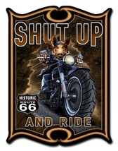 Shut Up And Ride Motorcycle Metal Sign - $30.00