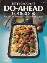 Betty Crocker's Do-Ahead Cookbook (Recipes for the Freezer and the Refri... - $11.83