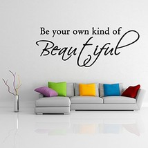 ( 28'' x 11'') Vinyl Wall Decal Quote Be Your Own Kind Of Beautiful / Inspiratio - $19.91