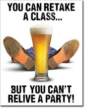 College Can Retake Class Can't Relive A Party Drinking Funny Wall Metal Tin Sign - $15.99