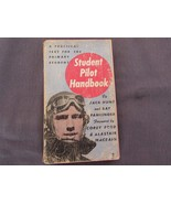 "Vintage ""Student Pilot Handbook"" Jack Hunt & Ray Fahringer  1944 Softcover - $49.59"