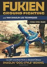 Fukien Ground Fighting & Nan Shaolin Leg Techniques Dog Style Boxing Boo... - $23.00