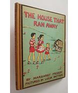 THE HOUSE THAT RAN AWAY By MARGARET FRISKEYAlbert Whitman HC 1943 1944 3... - $98.01