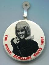 "Vintage Original 1960's ""The Dodge Rebellion Wants You"" Tin Button Tab - $17.81"