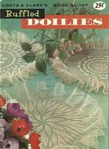 Ruffled Doilies Coats And Clark's Crochet Book No. 107 Vintage - $6.99