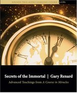 Secrets of the Immortal: Advanced Teachings from A Course in Miracles [A... - $31.99