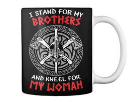 Viking I Stand For My Brothers Hardcore And Kneel Woman Gift Coffee Mug - $13.99