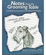 Notes From The Grooming Table: An All-Breed Grooming Guide for the Profe... - $119.99