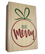 Be Merry Rubber Stamp New Christmas Ornament Wood Mounted 3.5 Inch - $6.92