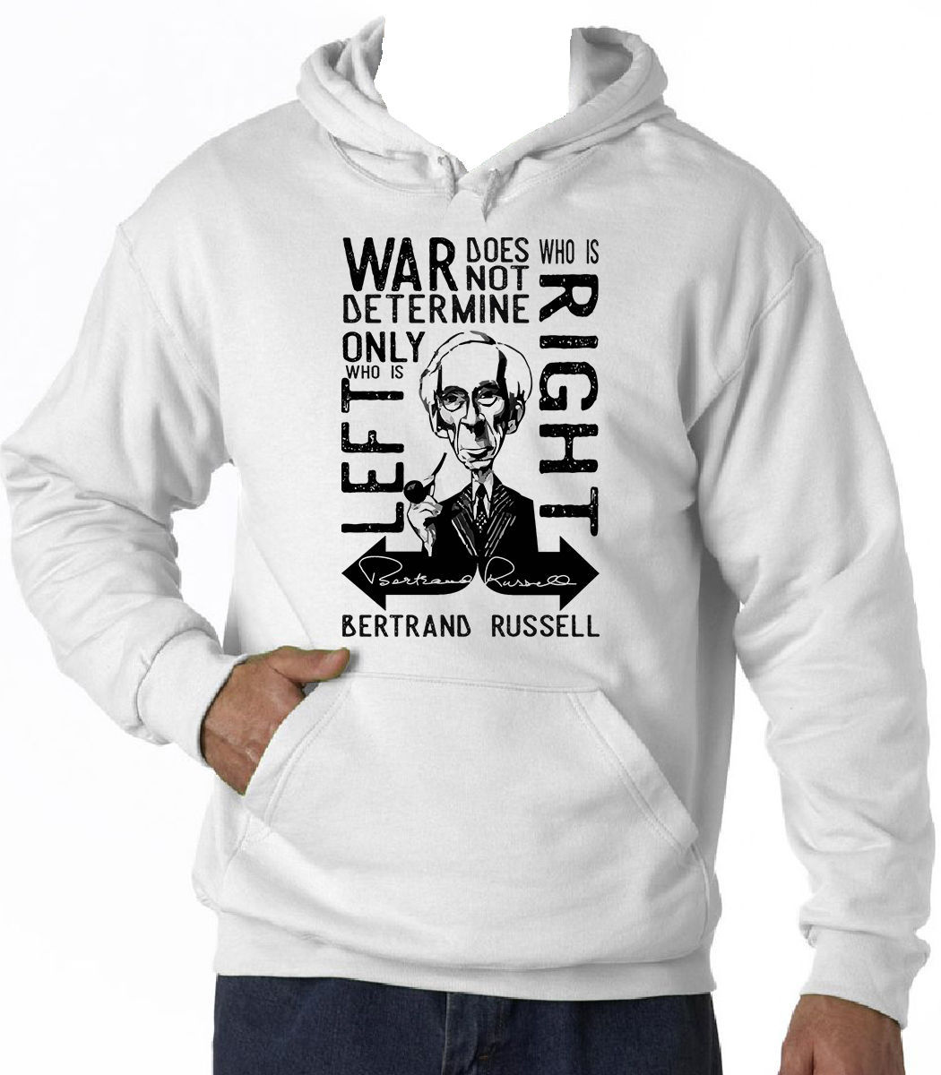 BERTRAND RUSSELL WAR QUOTE - NEW COTTON WHITE HOODIE - $37.67