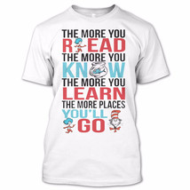 The More You Read Shirt, The Cat in the Hat T Shirt, Happy Read Across America D - $9.99+