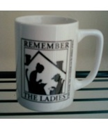 CLEARANCE Remember the Ladies Mug 8oz ceramic mug Kreinik - $6.00