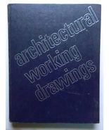 Architectural Working Drawings - John Wiley & Sons -1977 - $9.00
