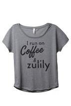 Thread Tank I Run On Coffee And Zulily Women's Slouchy Dolman T-Shirt Tee Heathe - $24.99+