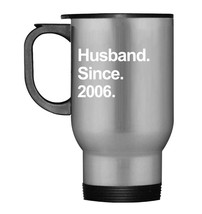 Mens 12th Wedding Anniversary Gifts  Husband Since 2006 Travel Mug - $21.99