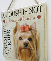 DOG LOVER PLAQUE a House is not a Home Without a Yorkshire Terrier 8x8 Wood Art image 3