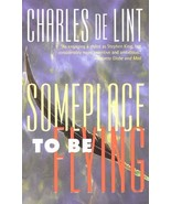 Someplace to Be Flying by Charles de Lint - Paperback - Like New - $22.00