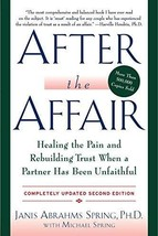 After the Affair: Healing the Pain and Rebuilding Trust When a Partner Has Been  image 1