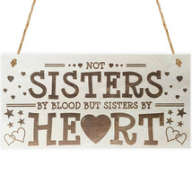 Wood Sign Plaque-NOT SISTERS BY BLOOD BUT SISTERS BY HEART For Wall Deco... - $12.99
